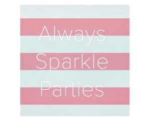 Always Sparkle Parties